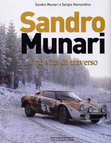 Lancia-Literatur: Sandro Munari - Una vita di traverso