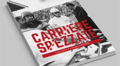 Carriere Spezzate – Leo Cella e Franco Patria